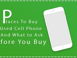 5 Places to Buy a Used Cell Phone And What To Ask Before You Buy